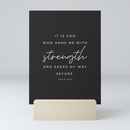 Psalm 18:32 | It is God who arms me with strength and keeps my way secure | Black | Christian Wall Art Mini Art Print