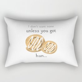 I Don't Want None Unless You Got Buns Hun Rectangular Pillow