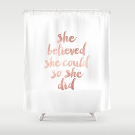 She Believed she Could so she Did Shower Curtain