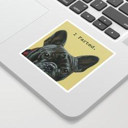 I Farted - French Bulldog Sticker