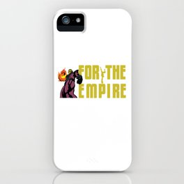 FOR EMPIRE iPhone Case