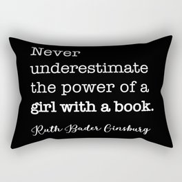 NEVER underestimate the power of a girl with a book Rectangular Pillow
