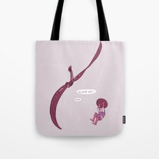 Don't You Say It Tote Bag