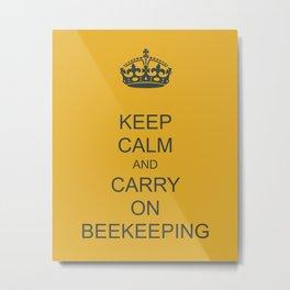 Keep Calm and Carry on Beekeeping Metal Print