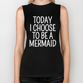 Today I Choose To Be a Mermaid (Turquoise) Biker Tank