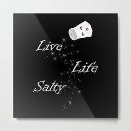 Live Life Salty Metal Print