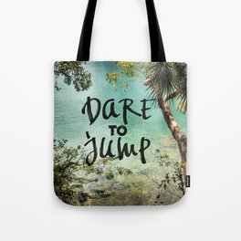 Dare to Jump Tote Bag
