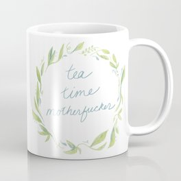 Tea Time Motherfucker Coffee Mug