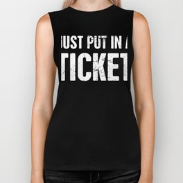 Just Put In A Ticket | Tech Support IT Design Biker Tank