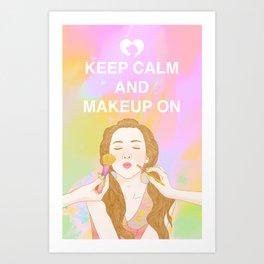 Keep Calm and MakeUp On Art Print