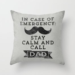 Funny Fathers Day Stay Calm Call Dad Gift Throw Pillow