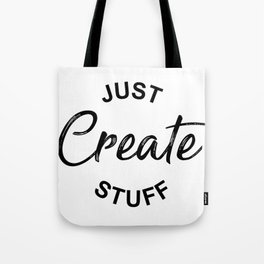 Just Create Stuff Tote Bag
