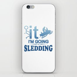 FCK IT IM GOING SNOWMOBILING iPhone Skin