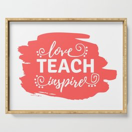 Love, Teach, Inspire Serving Tray