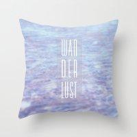 wanderlust Throw Pillows featuring Wanderlust by nessieness