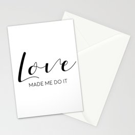 Love Made Me Do It,Love Quote,Love Art,Love Gift,Hand Lettering,Boyfriend Gift,Family Sign,Lovely Wo Stationery Cards