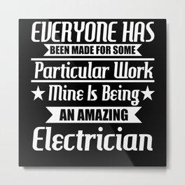 I Am An Amazing Electrician Metal Print