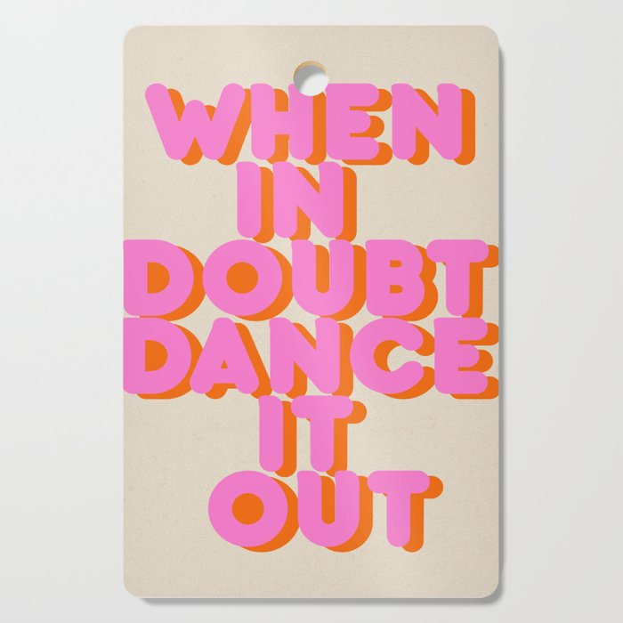Dance it out Cutting Board