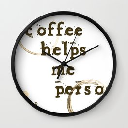 Coffee Helps Me Person Wall Clock