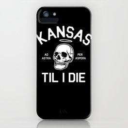 Kansas Til I Die iPhone Case