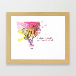Everything is possible! Framed Art Print