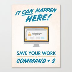 It Can Happen Here - Save Your Work! - Mac Version Canvas Print