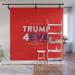 Trump 4EVA 2020 re-election infinity campaign red bc Wall Mural