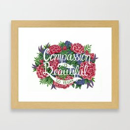 Compassion is Beautiful Framed Art Print