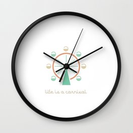 Life is a Carnival Wall Clock