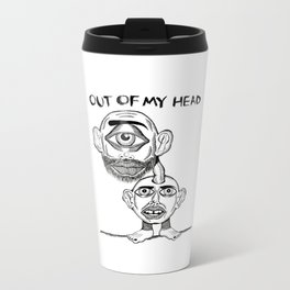 OUT OF MY HEAD Metal Travel Mug
