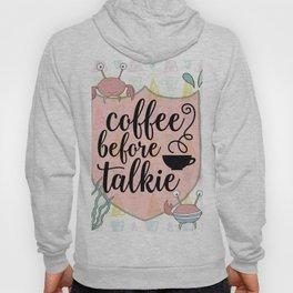 Coffee before Talkie - Coffee Lovers Cute Crabs Hoody
