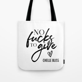 No F*cks to Give Chelle Bliss Tote Bag