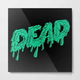 DEAD Metal Print