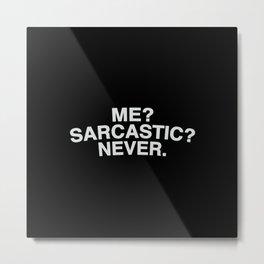 Sarcastic Metal Print