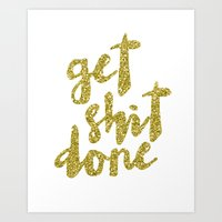 get shit done Art Prints featuring Get shit done by LisaB
