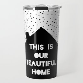 This is our beautiful home quote Polka Dots pattern Travel Mug