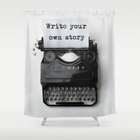 write Shower Curtains featuring write your own story by yuvalaltman