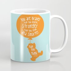 You are Braver than you Believe, Stronger than you Seem and Smarter than you think - Winnie the Pooh Mug