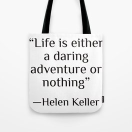 """Life is either a daring adventure or nothing"" — Helen Keller Tote Bag"