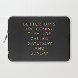 Better Days Laptop Sleeve