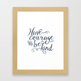 Have Courage and Be Kind (navy colorway) Framed Art Print