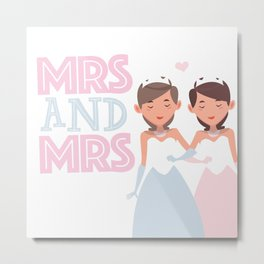 Mrs and Mrs lesbian gay wedding Metal Print