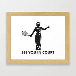 See You In Court Tennis Pun - Funny Tennis Quote Gift Framed Art Print