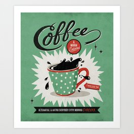Saved By Coffee Art Print