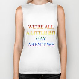 Harry Styles - We're all a little bit gay aren't we Biker Tank