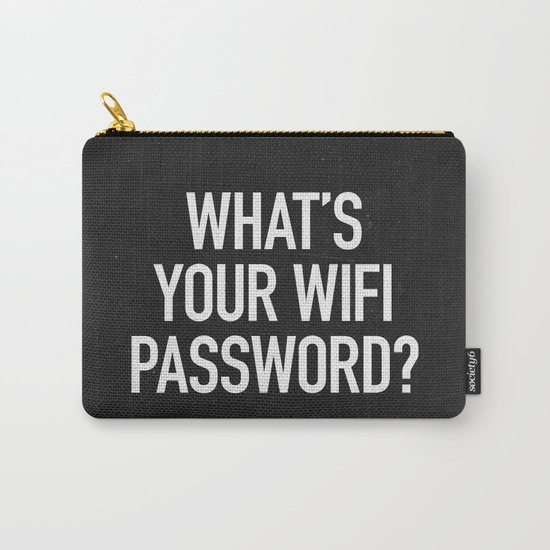 What's your wifi password? Carry-All Pouch