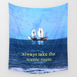 Always Take the Scenic Route Wall Tapestry