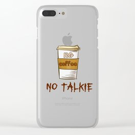 No Coffee No Talkie Clear iPhone Case