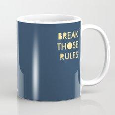 Break those Rules. Mug
