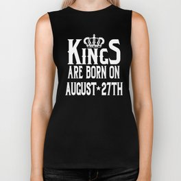 Kings Are Born On August 27th Funny Birthday T-Shirt Biker Tank